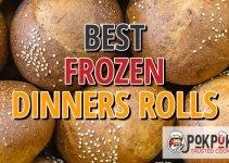 5 Best Frozen Dinner Rolls (Reviews Updated 2021)