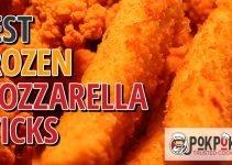 5 Best Frozen Mozzarella Sticks (Reviews Updated 2021)