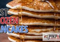 5 Best Frozen Pancakes (Reviews Updated 2021)