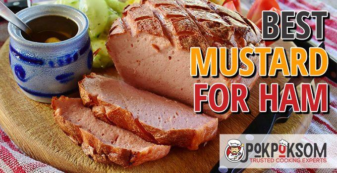 Best Mustard For Ham