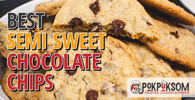 Best Semi Sweet Chocolate Chips