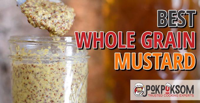 Best Whole Grain Mustard