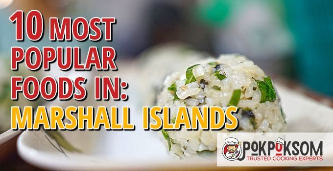10 Most Popular Foods In Marshall Islands