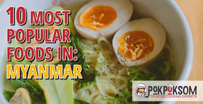 10 Most Popular Foods In Myanmar