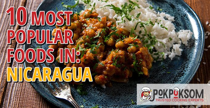 10 Most Popular Foods In Nicaragua