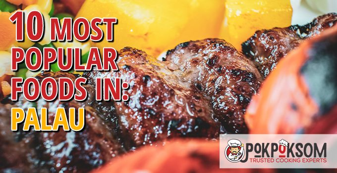 10 Most Popular Foods In Palau