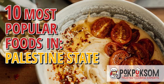 10 Most Popular Foods In Palestine State