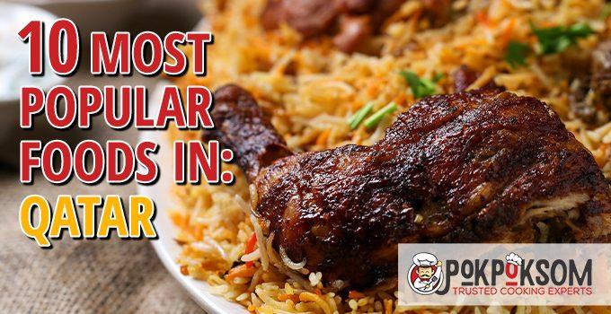 10 Most Popular Foods In Qatar