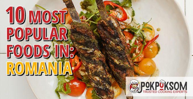 10 Most Popular Foods In Romania