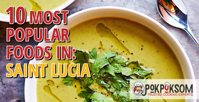 10 Most Popular Foods In Saint Lucia