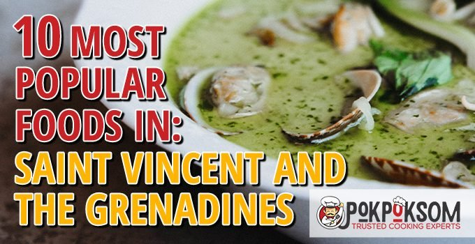 10 Most Popular Foods In Saint Vincent And The Grenadines