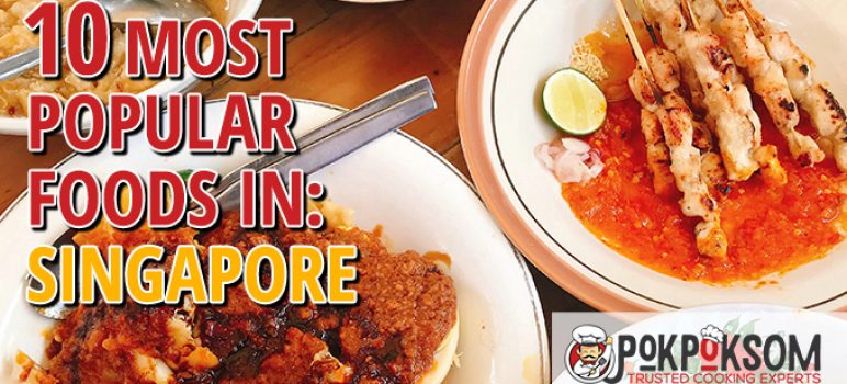 10 Most Popular Foods In Singapore