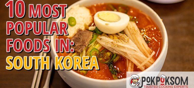 10 Most Popular Foods In South Korea