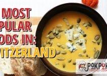10 Most Popular Foods in Switzerland