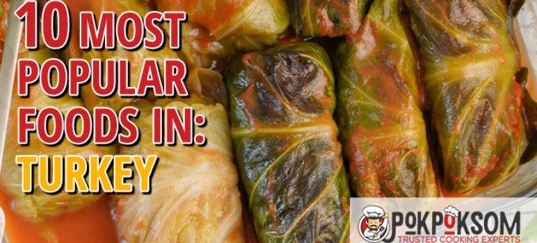10 Most Popular Foods In Turkey