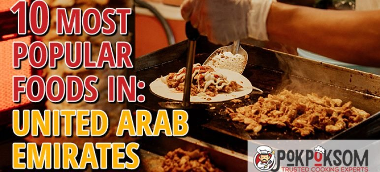 10 Most Popular Foods In United Arab Emirates