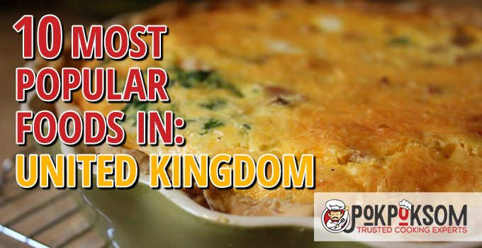 10 Most Popular Foods In United Kingdom
