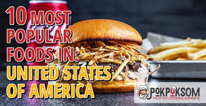 10 Most Popular Foods In United States Of America