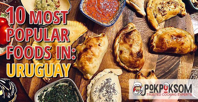 10 Most Popular Foods In Uruguay
