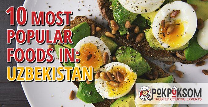 10 Most Popular Foods In Uzbekistan