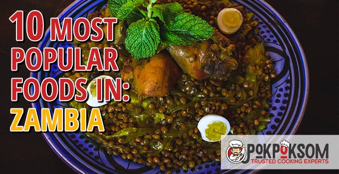 10 Most Popular Foods In Zambia