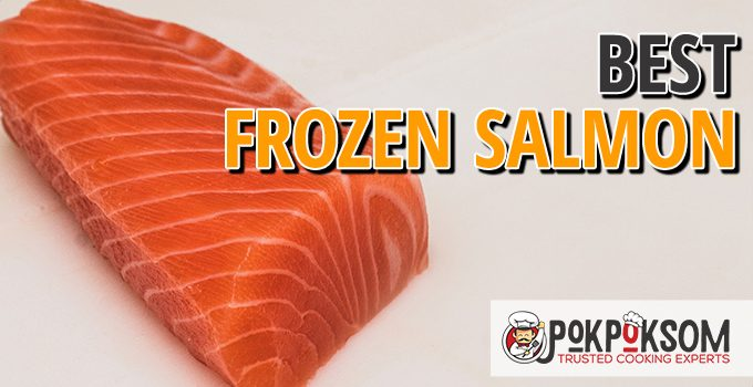 Best Frozen Salmon