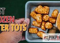 5 Best Frozen Tater Tots (Reviews Updated 2021)