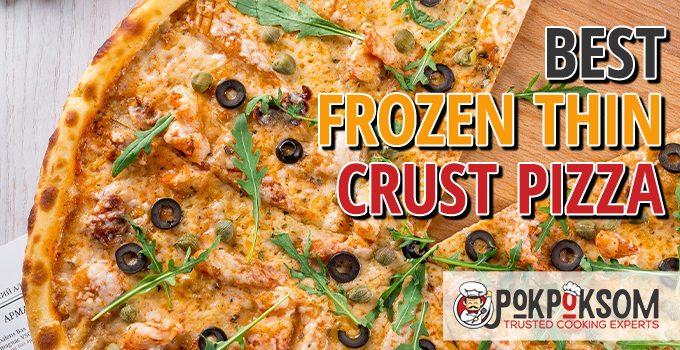 Best Frozen Thin Crust Pizza