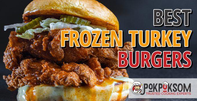 Best Frozen Turkey Burgers