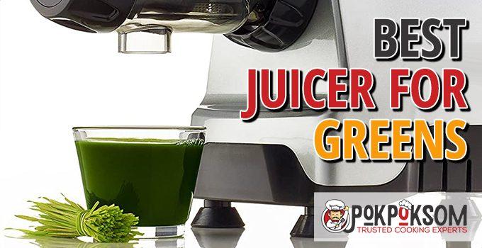 Best Juicer For Greens