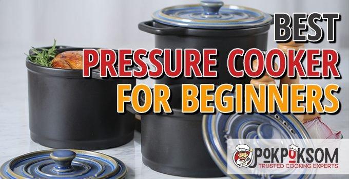 Best Pressure Cooker For Beginners