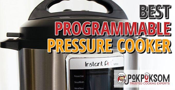 Best Programmable Pressure Cooker