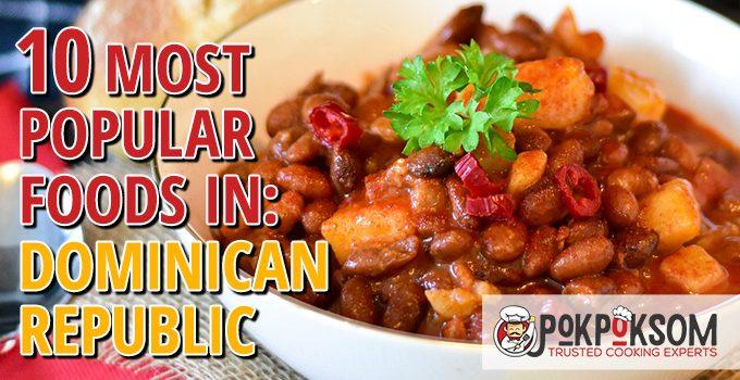 10 Most Popular Foods In Dominican Republic