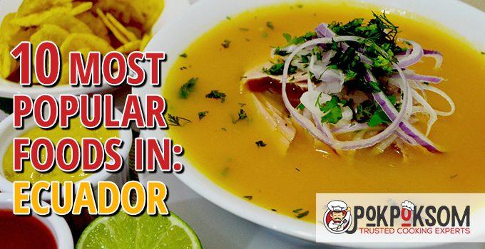 10 Most Popular Foods In Ecuador
