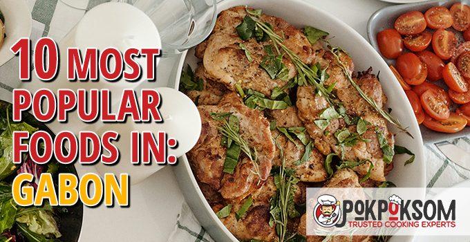 10 Most Popular Foods In Gabon