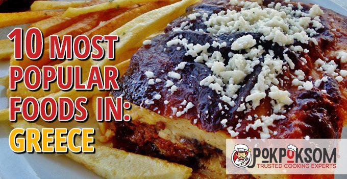 10 Most Popular Foods In Greece
