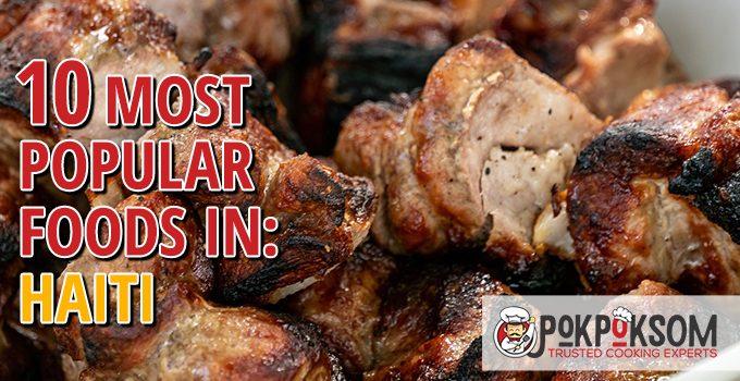10 Most Popular Foods In Haiti