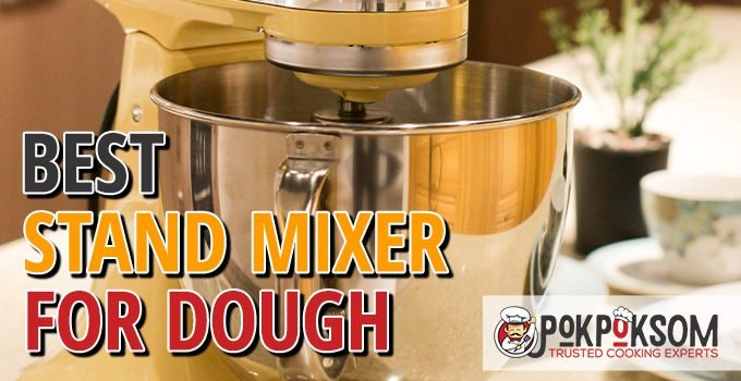 Best Stand Mixer For Dough
